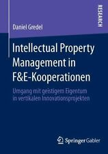 Intellectual Property Management in F&e-Kooperationen : Umgang Mit Geistigem...