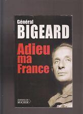 GENERAL BIGEARD - ADIEU MA FRANCE