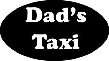 DAD'S TAXI Funny Novelty Car/Van/Window/Bumper Vinyl Sticker/Decal
