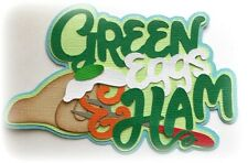 GREEN EGGS & HAM TITLE DR SEUSS PREMADE PAPER PIECING 3D DIE CUT MYTB  KIRA