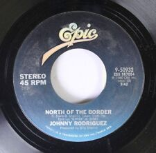 Country 45 Johnny Rodriguez - North Of The Border / When She Gets Around To Me O
