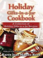 Gifts-in-a-Jar Cookbook: Holiday Gifts-In-a-Jar Cookbook : A Collection of...
