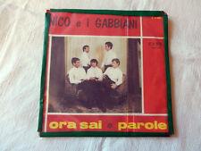 "NICO E I GABBIANI "" Ora Sai / Parole  "" DISCO VINILE 45 GIRI"