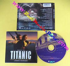 CD SOUNDTRACK James Horner Back To Titanic SK 60691 no lp dvd vhs(OST3*)