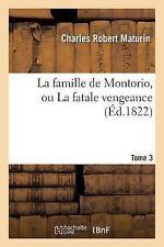 La Famille de Montorio, Ou la Fatale Vengeance Tome 3 by Maturin-C (2016,...