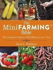 The Mini Farming Bible: The Complete Guide to Self-Sufficiency on  Acre
