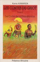 LES CONTES DU GRIOT Tome 3  - KAMA KAMANDA - PRESENCE AFRICAINE