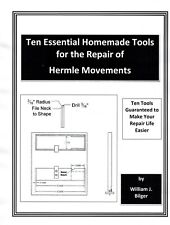 Ten Essential Homemade Tools for Repairing Hermle Clock Movements - How to PDF