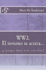 WW3. el Invierno Se Acerca... : ¿y Porqué Duro Solo Tres Días? by Mario De...