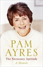 The Necessary Aptitude: A Memoir,Pam Ayres
