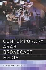 Contemporary Arab Broadcast Media by El Mustapha Lahlali (Hardback, 2011)