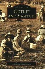 Cotuit and Santuit [Images of America] [MA] [Arcadia Publishing]