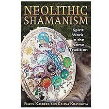 NEOLITHIC SHAMANISM: Spirit Work Norse Viking Tradition Raven Kaldera,  Krasskov