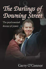 TheDarlings of Downing Street The Psychosexual Drama of Power by O'Connor, Garry