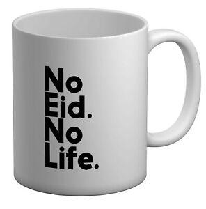 No Eid No Life White 11oz Mug Cup