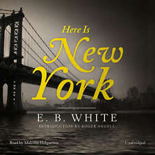 Here Is New York by E. B. White 2016 Unabridged CD 9781504720267