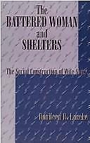The Battered Woman and Shelters: The Social Construction of Wife Abuse-ExLibrary