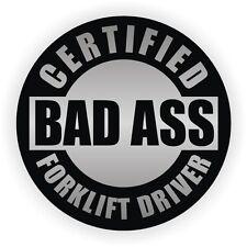 Certified Bad Ass Forklift Driver Hard Hat Decal / Helmet Sticker Tow Motor Fork