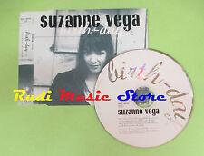 CD Singolo SUZANNE VEGA BIRTH-DAY  1997  A&M RECORDS PROMO mc dvd (S10)
