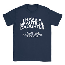 I Have A Beautiful Daughter Mens T-Shirt Funny Father's Day Boyfriend Rude Gift
