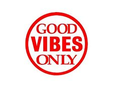"""GOOD VIBES ONLY VINYL WINDOW DECAL RED 5"""" HAPPINESS POSITIVE ENERGY"""