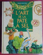 L'ART DE LA PÂTE À SEL COLLECTION SAVOIR CRÉER FLEURUS IDÉES