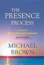 The Presence Process: A Journey Into Present Moment Awareness (Paperback or Soft