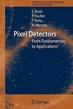 Pixel Detectors: From Fundamentals to Applications (Particle Acceleration and De