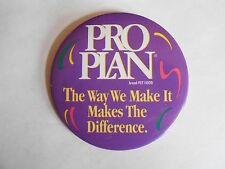 Vintage Purina Pro Plan Pet Food Dog & Cat Food Advertising Pinback Button