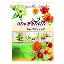 BOOK OF CARVING GUIDE DISH DECORATION from VEGETABLE $ FRUITS MANY GOOD STYLE