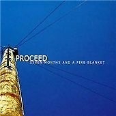 Proceed - Seven Months And A Fire Blanket (2008)