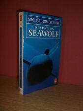 Michael Dimercurio OPERATION SEAWOLF (Sous marin)  Livre de poche N° 7671 - 1996