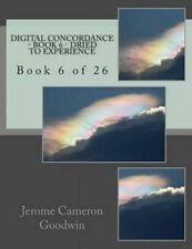 Digital Concordance - Book 6 - Dried To Experience: Book 6 of 26 (Digital Concor