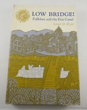LOW BRIDGE! FOLKLORE AND THE ERIE CANAL BY LIONEL D. WYLD