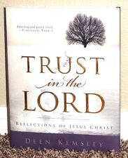 Trust In the Lord Reflections of Christ by Deen Kemsley 2008 1STED LDS Mormon HB