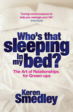Who's That Sleeping in My Bed?: The Art of Successful Relationships for Grown-up