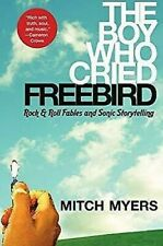 Boy Who Cried Freebird: Rock And Roll Fables und Sonic Storytelling
