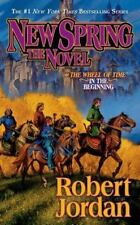 Wheel of Time Prequel: New Spring by Robert Jordan (2005, Mass Market Paperback)