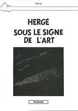 RARISSIME EO TÊTE / BÊCHE + HERRA HOMMAGE GRAPHIQUE HERGÉ SOUS LE SIGNE DE L'ART