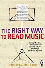 The Right Way to Read Music: Learn the Basics of Music Notation and Theory