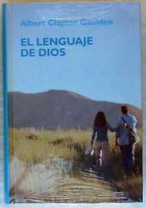 EL LENGUAJE DE DIOS - ALBERT CLAYTON GAULDEN - BIBLIOTECA CRECIMIENTO EMOCIONAL