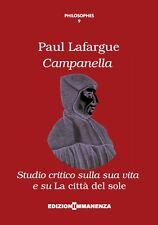 CAMPANELLA Vita e Città del Sole Studio critico Lafargue Ediz. IMMANENZA 2016