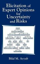 Elicitation of Expert Opinions for Uncertainty and Risks by Bilal M. Ayyub...