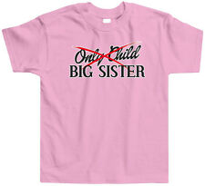 Only Child to Big Sister Toddler T-Shirt Tee Announcment Older Sis Sibling