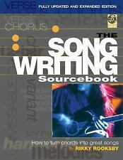 The Songwriting Sourcebook: How to Turn Chords into Great Songs Fully Updated a