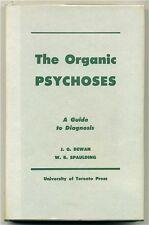 DEWAN, John G. and William B. Spaulding. The Organic Psychoses. 1958 1st ED