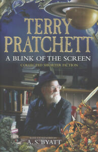 A blink of the screen: collected short fiction by Terry Pratchett (Hardback)