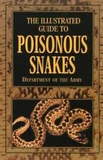 The Illustrated Guide to Poisonous Snakes