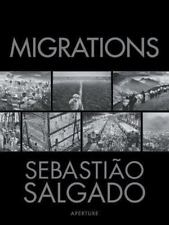 SEBASTIAO SALGADO MIGRATIONS HUMANITY IN TRANSITION - Hardcover