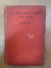 THE INTELLIGENCE CORPS AND ANNA by M FROW - HUTCHINSON'S BOOKS *1ST EDITION* H/B